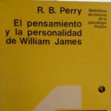 Libros de segunda mano: EL PENSAMIENTO Y LA PERSONALIDAD DE WILLIAM JAMES. R B PERRY. ( HISTORIA DE LA PSICOLOGÍA ). Lote 194488320