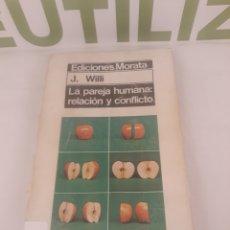 Libros de segunda mano: LA PAREJA HUMANA:RELACION Y CONFLICTO.EDICIONES MORATA.J WILLI.. Lote 194499641