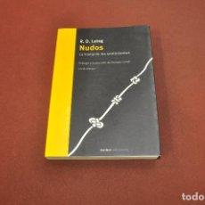 Libros de segunda mano: NUDOS , LA TRAMA DE LOS SENTIMIENTOS - R.D. LAING - MARBOT EDICIONES - PGB. Lote 194506071