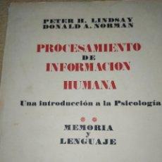 Libros de segunda mano: PROCESAMIENTO DE LA INFORMACIÓN HUMANA. INTRODUCCIÓN A LA PSICOLOGÍA. TOMO 2. MEMORIA Y LENGUAJE. ED. Lote 194527951