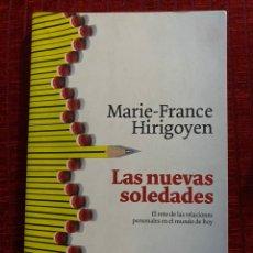 Libros de segunda mano: MARIE-FRANCE HIRIGOYEN LAS NUEVAS SOLEDADES. Lote 194534836
