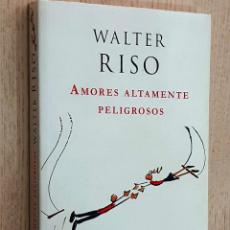 Libros de segunda mano: AMORES ALTAMENTE PELIGROSOS. LOS ESTILOS AFECTIVOS DE LOS CUALES SERÍA MEJOR NO ENAMORARSE: CÓMO IDE. Lote 194601366