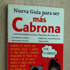 Libros de segunda mano: NUEVA GUÍA PARA SER MÁS CABRONA... CON LOS HOMBRES, EN LAS RELACIONES, LAS CITAS, ETC... - HILTS, EL. Lote 194601391