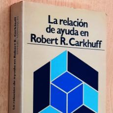 Libros de segunda mano: LA RELACIÓN DE AYUDA EN ROBERT R. CARKHUFF - MARROQUÍN PÉREZ, MANUEL. Lote 194601416