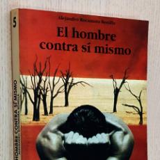 Libros de segunda mano: EL HOMBRE CONTRA SÍ MISMO. UN MODELO DE INTERVENCIÓN EN LA CRISIS SUICIDA - ROCAMORA BONILLA, ALEJAN. Lote 194601426