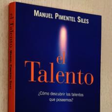 Libros de segunda mano: EL TALENTO. ¿CÓMO DESCUBRIR LOS TALENTOS QUE POSEEMOS? - PIMENTEL SILES, MANUEL. Lote 194601441