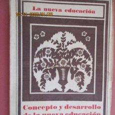 Libros de segunda mano: CONCEPTOS Y DESARROLLO DE LA NUEVA EDUCACION POR LORENZO LUZURIAGA - 1932 REV. DE PEDAGOGÍA. Lote 194609245