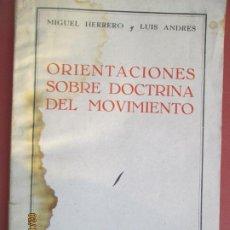 Libros de segunda mano: ORIENTACIONES SOBRE DOCTRINA DEL MOVIMIENTO , MIGUEL HERRERO Y LUIS ANDRES 1943. Lote 194612245