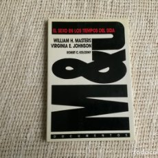 Libros de segunda mano: EL SEXO EN LOS TIEMPOS DEL SIDA / W. H. MASTERS, VIRGINIA E. JOHNSON. Lote 194631761