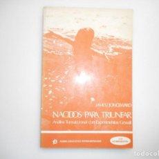 Libri di seconda mano: MURIEL JAMES, DOROTHY JONGEWARD NACIDOS PARA TRIUNFAR Y98872T. Lote 194699668