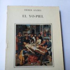 Libros de segunda mano: EL YO PIEL . DIDIER ANZIEU . BIBLIOTECA NUEVA 1987 . PSICOLOGÍA. Lote 194706348
