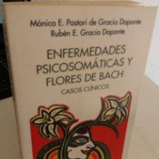 Livros em segunda mão: ENFERMEDADES PSICOSOMÁTICAS Y FLORES DE BACH CASOS CLÍNICOS - PASTORI DE GRACIA / DAPONTE. Lote 194784393