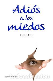 ADIOS A LOS MIEDOS - HELEN FLIX - EDICIONES CORONA BOREALIS (Libros de Segunda Mano - Pensamiento - Psicología)