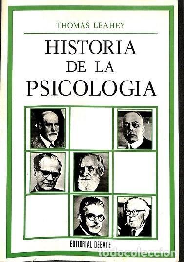 HISTORIA DE LA PSICOLOGÍA - THOMAS HARDY LEAHEY - DEBATE - SERIE DE PSICOLOGÍA (Libros de Segunda Mano - Pensamiento - Psicología)