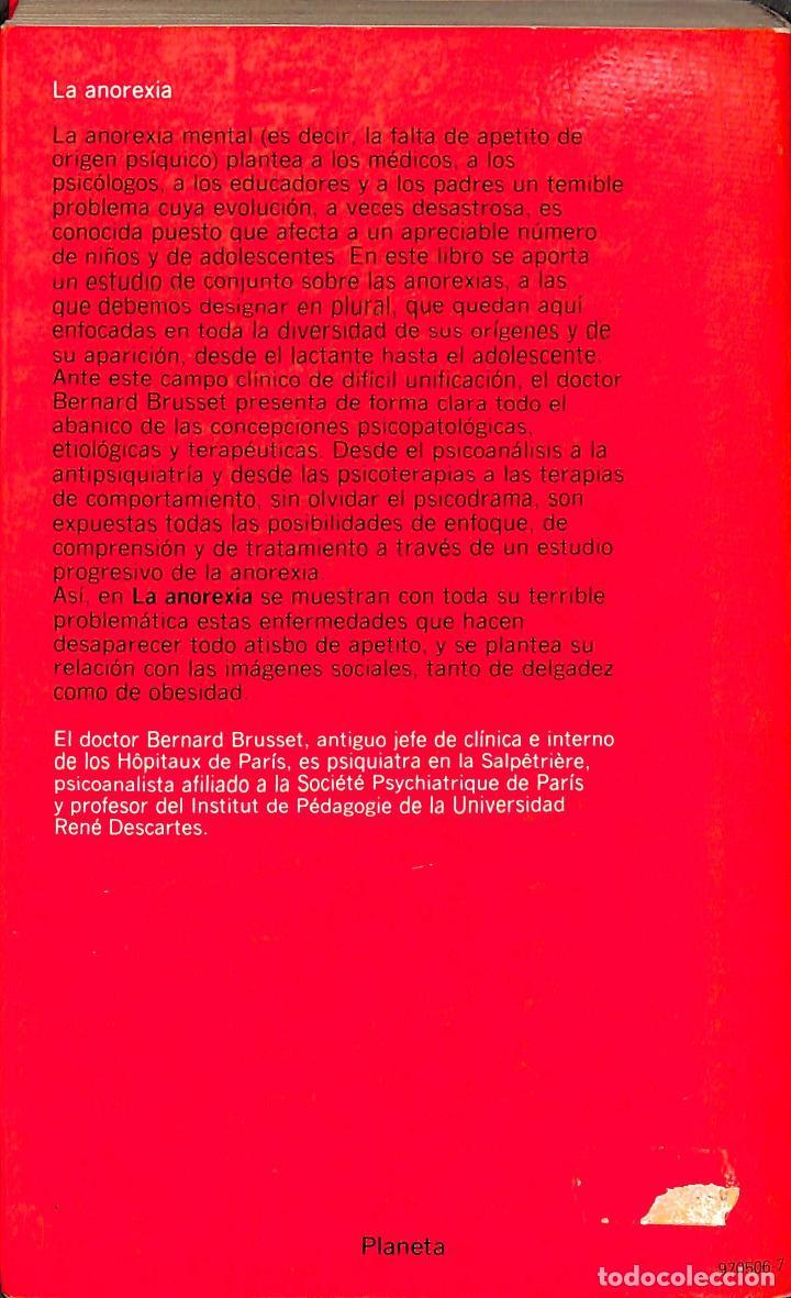 Libros de segunda mano: La Anorexia Inapetencia De Origen Psiquico En El Niño Y El Adolescente - Bernard Brusset - Planeta - Foto 2 - 194858478