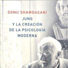 Libros de segunda mano: JUNG Y LA CREACIÓN DE LA PSICOLOGÍA MODERNA SONU SHAMDASANI ATALANTA MEMORIA MUNDI 124. Lote 194858548