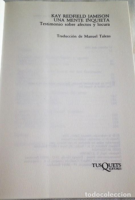 Libros de segunda mano: 1996. UNA MENTE INQUIETA. TESTIMONIO SOBRE AFECTOS Y LOCURA. KAY R. JAMISON. TUSQUETS. PSIQUIATRÍA. - Foto 2 - 194875291