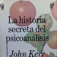 Libros de segunda mano: KERR - LA HISTORIA SECRETA DEL PSICOANÁLISIS - JUNG, FREUD Y SABINA SPIELREIN - 1995 - 1ª EDICIÓN. Lote 194877807
