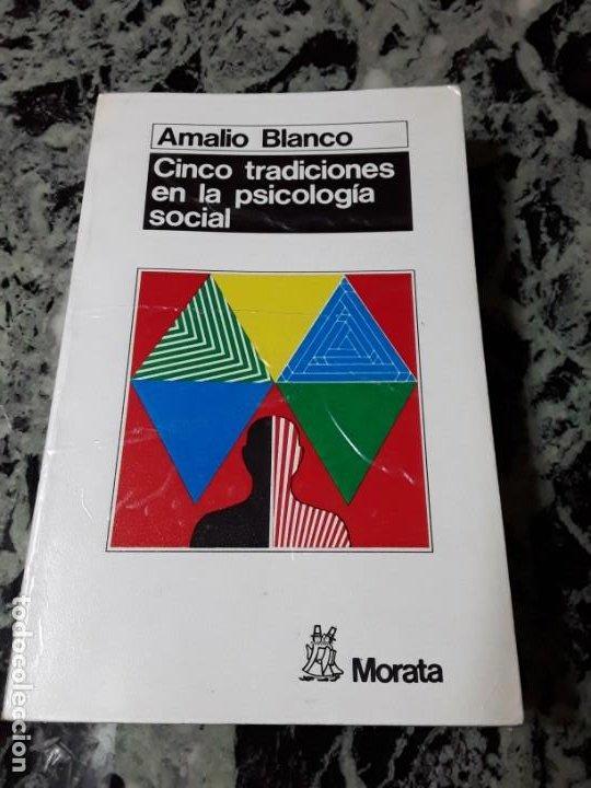 CINCO TRADICIONES EN LA PSICOLOGÍA SOCIAL DE AMALIO BLANCO. SUBRAYADOS. (Libros de Segunda Mano - Pensamiento - Psicología)
