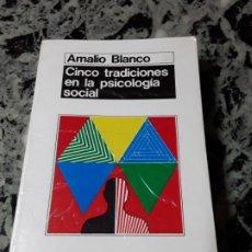 Libros de segunda mano: CINCO TRADICIONES EN LA PSICOLOGÍA SOCIAL DE AMALIO BLANCO. SUBRAYADOS.. Lote 194890222