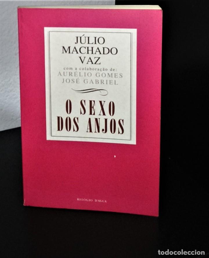 O SEXO DOS ANJOS DE JÚLIO MACHADO VAZ (Libros de Segunda Mano - Pensamiento - Psicología)