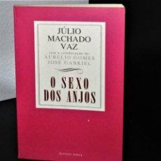 Libros de segunda mano: O SEXO DOS ANJOS DE JÚLIO MACHADO VAZ. Lote 194899442