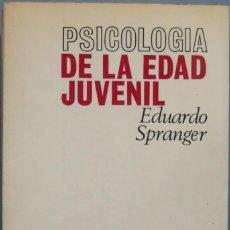 Libros de segunda mano: PSICOLOGIA DE LA EDAD JUVENIL. SPRANGER . Lote 194901283