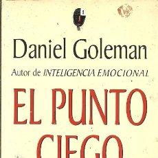 Libros de segunda mano: EL PUNTO CIEGO PSICOLOGIA DEL AUTOENGAÑO DANIEL GOLEMAN PLAZA & JANES. Lote 194917427