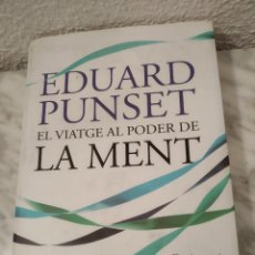 Libros de segunda mano: EL VIATGE AL PODER DE LA MENT EDUARD PUNSET. Lote 194946976