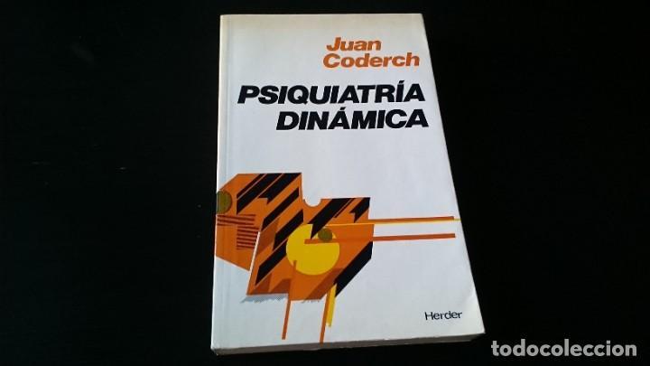 PSIQUIATRÍA DINÁMICA - JUAN CODERCH - EDITORIAL HERDER BARCELONA 1982 (Libros de Segunda Mano - Pensamiento - Psicología)