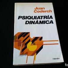 Libros de segunda mano: PSIQUIATRÍA DINÁMICA - JUAN CODERCH - EDITORIAL HERDER BARCELONA 1982. Lote 194956257