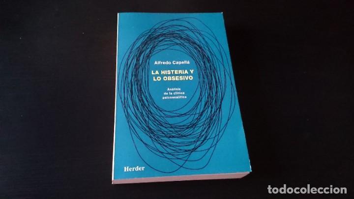 LA HISTERIA Y LO OBSESIVO - ALFREDO CAPELLÁ - EDITORIAL HERDER BARCELONA 1996 (Libros de Segunda Mano - Pensamiento - Psicología)