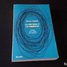 Libros de segunda mano: LA HISTERIA Y LO OBSESIVO - ALFREDO CAPELLÁ - EDITORIAL HERDER BARCELONA 1996. Lote 194956860