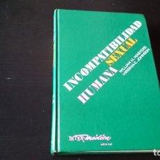 Libros de segunda mano: INCOMPATIBILIDAD SEXUAL HUMANA - MASTERS Y JOHNSON - INTERMEDICA EDITORIAL BUENOS AIRES 1981. Lote 194958527