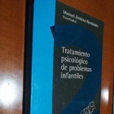 Libros de segunda mano: TRATAMIENTO PSICOLÓGICO DE PROBLEMAS INFANTILES. MANUEL JIMÉNEZ HERNÁNDEZ. ALJIBE. BUEN ESTADO. Lote 194966080