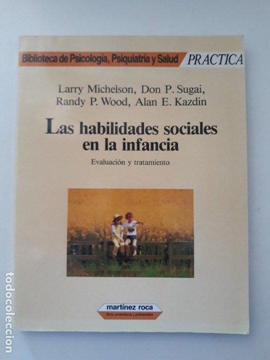 LAS HABILIDADES SOCIALES EN LA INFANCIA. EVALUACIÓN Y TRATAMIENTO. ED. MARTINEZ ROCA. 1987. (Libros de Segunda Mano - Pensamiento - Psicología)