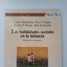 Libros de segunda mano: LAS HABILIDADES SOCIALES EN LA INFANCIA. EVALUACIÓN Y TRATAMIENTO. ED. MARTINEZ ROCA. 1987. . Lote 194971883