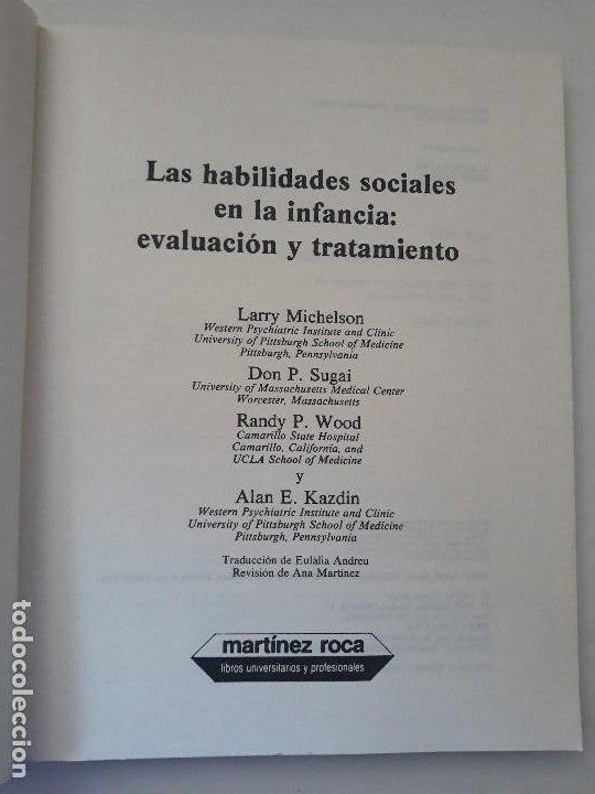 Libros de segunda mano: LAS HABILIDADES SOCIALES EN LA INFANCIA. EVALUACIÓN Y TRATAMIENTO. ED. MARTINEZ ROCA. 1987. - Foto 2 - 194971883