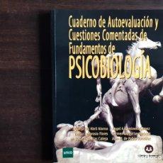 Libros de segunda mano: CUADERNOS DE AUTOEVALUACIÓN Y CUESTIONES COMENTADAS DE FUNDAMENTOS DE PSICOBIOLOGÍA. Lote 194979746