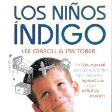 Libros de segunda mano: CARROLL & TOBER : LOS NIÑOS INDIGO (OBELISCO, 2001). Lote 194982758