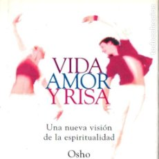 Libros de segunda mano: OSHO : VIDA AMOR Y RISA - UNA NUEVA VISIÓN DE LA ESPIRITUALIDAD (GAIA, 2003). Lote 194982891