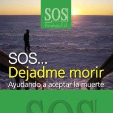 Libros de segunda mano: SOS... DEJADME MORIR. - CRUZ QUINTANA, FRANCISCO.. Lote 194994188