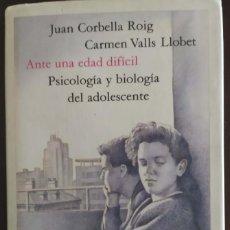 Libros de segunda mano: ANTE UNA EDAD DIFÍCIL - JUAN CORBELLA ROIG. Lote 195037217