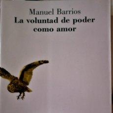 Libros de segunda mano: MANUEL BARRIOS - LA VOLUNTAD DE PODER COMO AMOR. Lote 195208098
