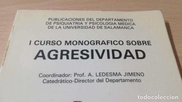 Libros de segunda mano: I CURSO MONOGRAFICO SOBRE AGRESIVIDAD UNIVESIDAD SALAMANCA/ PSIQUIATRIAK503 - Foto 3 - 195233233