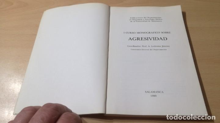 Libros de segunda mano: I CURSO MONOGRAFICO SOBRE AGRESIVIDAD UNIVESIDAD SALAMANCA/ PSIQUIATRIAK503 - Foto 4 - 195233233
