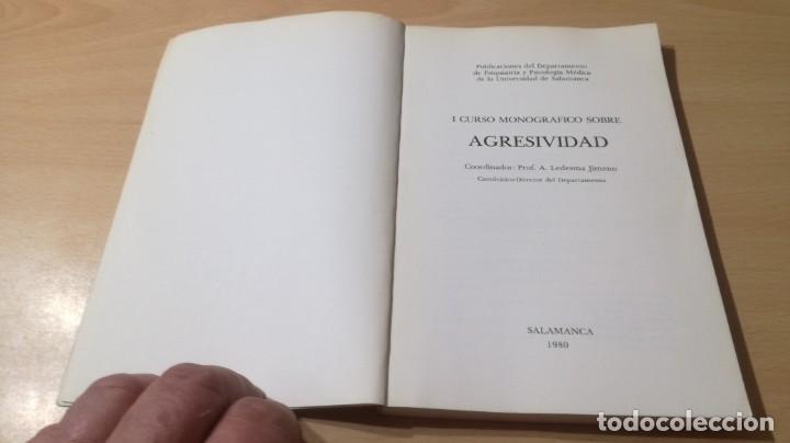 Libros de segunda mano: I CURSO MONOGRAFICO SOBRE AGRESIVIDAD UNIVESIDAD SALAMANCA/ PSIQUIATRIAK503 - Foto 5 - 195233233
