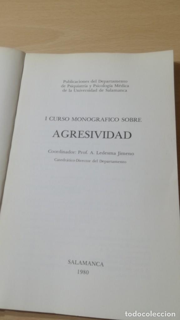 Libros de segunda mano: I CURSO MONOGRAFICO SOBRE AGRESIVIDAD UNIVESIDAD SALAMANCA/ PSIQUIATRIAK503 - Foto 6 - 195233233