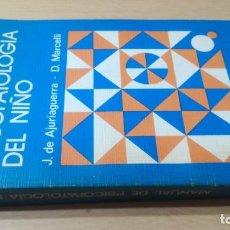 Libros de segunda mano: PSICOPATOLOGIA DEL NIÑO - J DE AJURIAGUERRA / D MARCELLI - TORAY MASSONK503. Lote 195234130