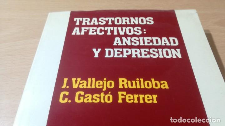 Libros de segunda mano: TRASTORNOS AFECTIVOS: ANSIEDAD Y DEPRESION - J VALLEJO - C GASTO - SALVAT/ PSIQUIATRIAK505 - Foto 3 - 195234865